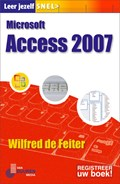 Leer jezelf SNEL... Microsoft Access 2007