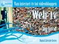 Digital Lifestyle: Web-tv: van internet-tv tot videobloggen