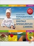 Bewuster & beter fotograferen met de digitale spiegelreflexcamera 2e