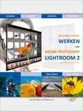 Bewuster & beter werken met Adobe Photoshop Lightroom 2