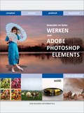 Bewuster & beter werken met Adobe Photoshop Elements