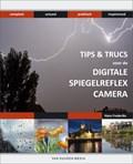 Tips & trucs voor de digitale spiegelreflexcamera
