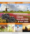 Bewuster & beter werken met de Canon 40D, 50D & 500D