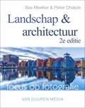 Focus op Fotografie: Landschap en architectuur, 2e editie