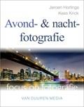 Focus op Fotografie: Avond- en nachtfotografie