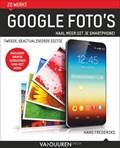 Zo werkt Google Foto's, 2e editie